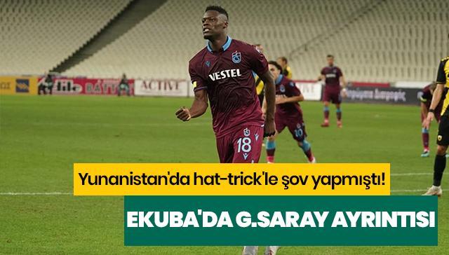 Ekuba'ın Trabzonspor'a imza atmadan önce Galatasaray'a teklif edildiği ortaya çıktı