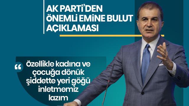 AK Parti sözcüsü Ömer Çelik'ten Emine Bulut açıklaması