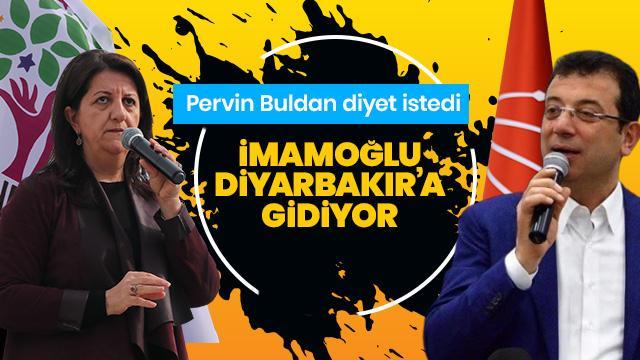 Pervin Buldan diyet istedi, İmamoğlu Diyarbakır'a gidiyor