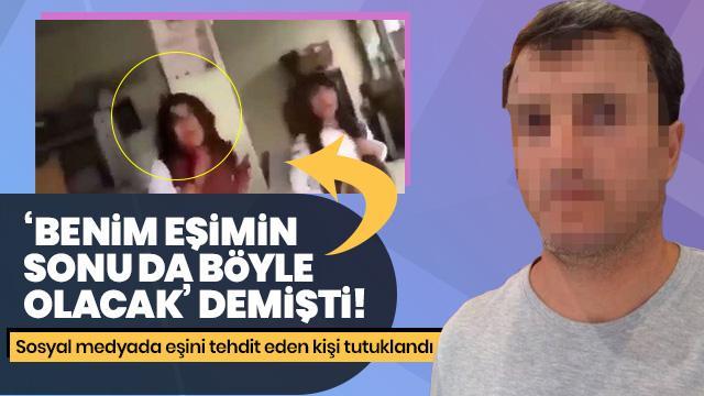 Emine Bulut cinayeti paylaşımıyla eşini tehdit eden kişi tutuklandı