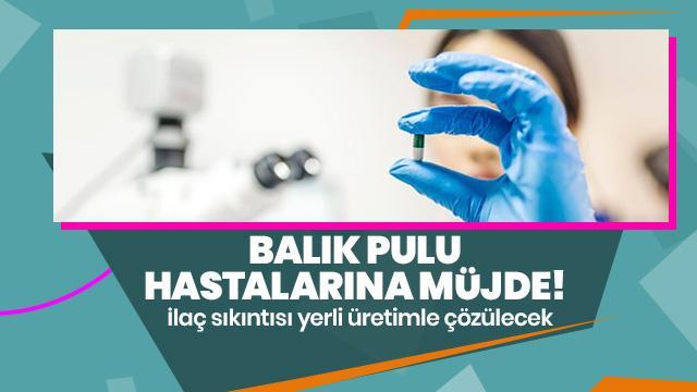 'Balık Pulu' hastaları için müjde! İlaç sıkıntısı yerli üretimle çözülecek