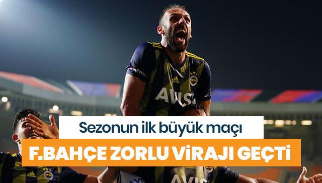 Fenerbahçe zorlu virajı da geçti