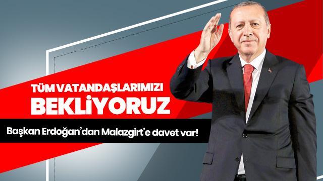 Başkan Erdoğan'dan Malazgirt'e davet var!