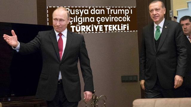 Rusya'dan Trump'ı çılgına çevirecek Türkiye teklifi!
