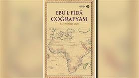 Ebu'l Fida Coğrafyası kitabından: Dünyanın doğusu batısından daha yuvarlaktır