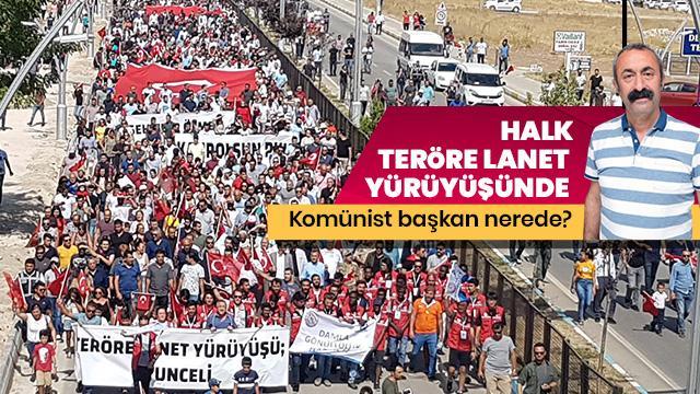 Komünist Başkan Maçoğlu teröre lanet yürüyüşünde ortada yoktu
