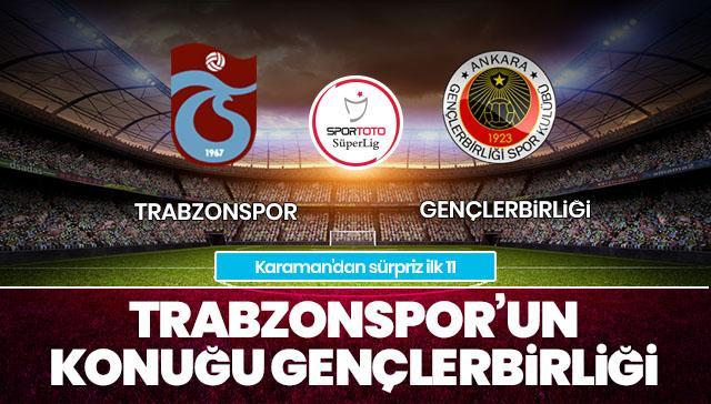 Trabzonspor-Gençlerbirliği CANLI