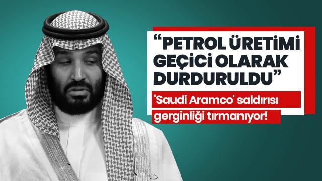 Suudi Arabistan petrol üretiminin geçici olarak durdurdu