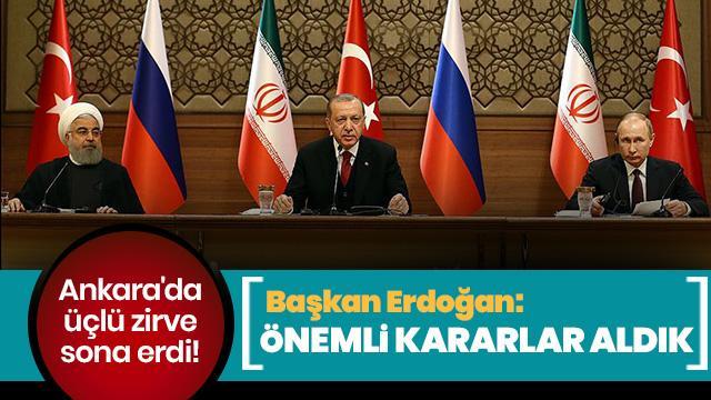 Ankara'da üçlü Suriye zirvesi sona erdi!