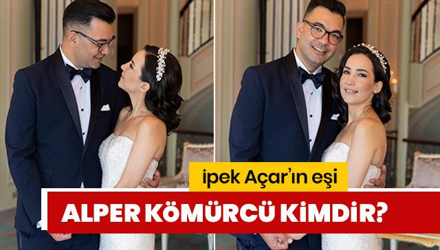 İpek Açar'ın eşi Alper Kömürcü kimdir? Alper Kömürcü kaç yaşında?