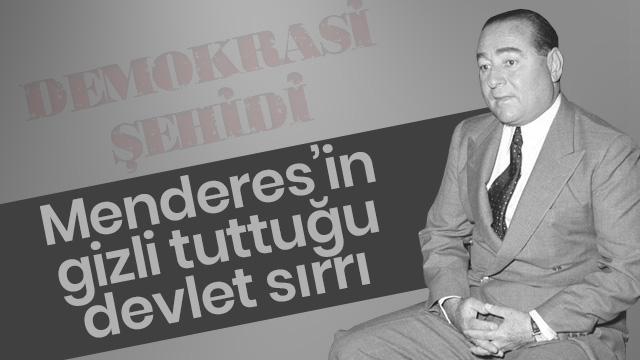 Merhum Adnan Menderes'in gizli tuttuğu devlet sırrı!