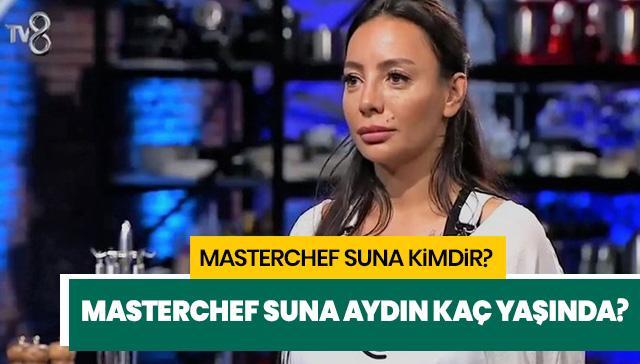 Masterchef Suna kimdir? Masterchef Türkiye yarışmacısı Suna Aydın kaç yaşında?