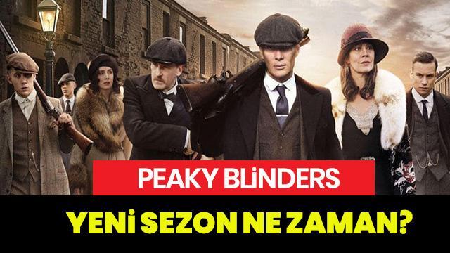 Peaky Blinders yeni sezon ne zaman? Peaky Blinders yeni sezon tarihi belli mi?