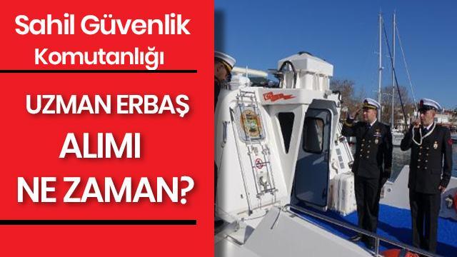 Sahil Güvenlik Komutanlığı uzman erbaş alımı şartları neler? Sahil Güvenlik Komutanlığı uzman erbaş alımı tarihleri 2019