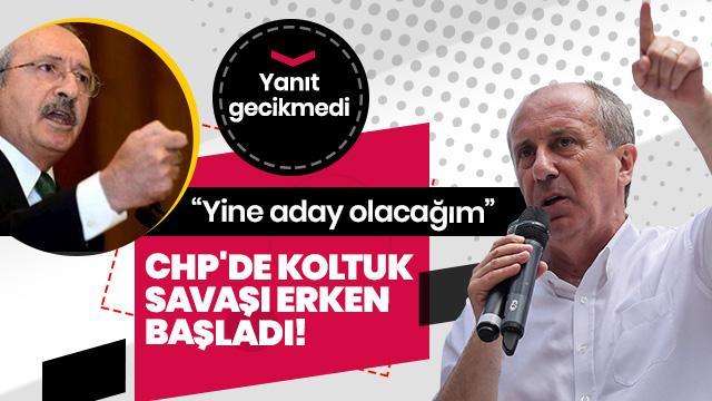 CHP'de koltuk savaşı erken başladı! İnce'nin yorumuna Kılıçdaroğlu'dan yanıt gecikmedi