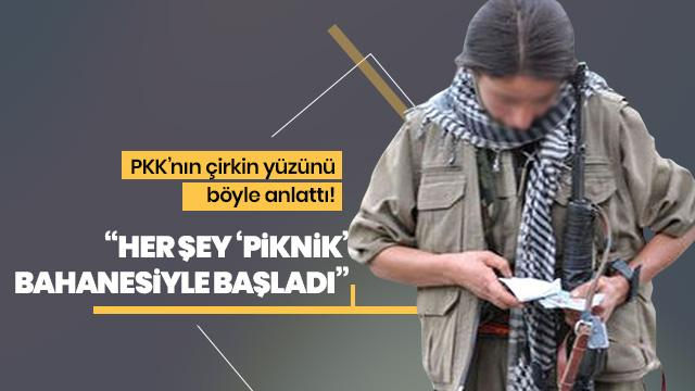 PKK'nın çirkin yüzünü böyle anlattı: Her şey 'piknik' bahanesiyle başladı