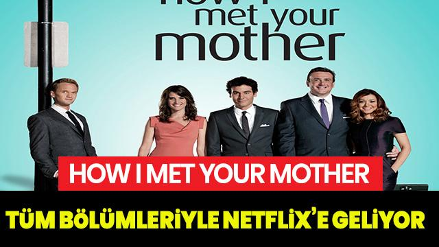 How I Met Your Mother Netflix'e geldi mi? How I Met Your Mother Netflix'e ne zaman geliyor?