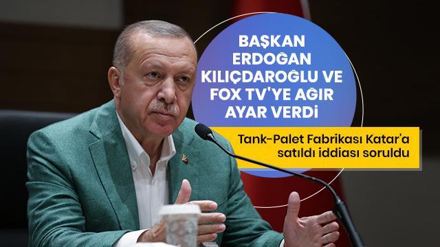 Başkan Erdoğan Kılıçdaroğlu ve FOX TV'ye ağır ayar verdi