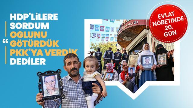 'Oğlumuzu HDP'liler kaçırmış, PKK'ya vermiş'