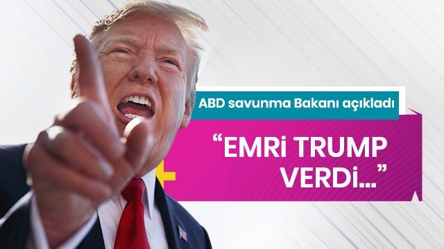 ABD Savunma Bakanı az önce açıkladı: Emri Trump verdi!