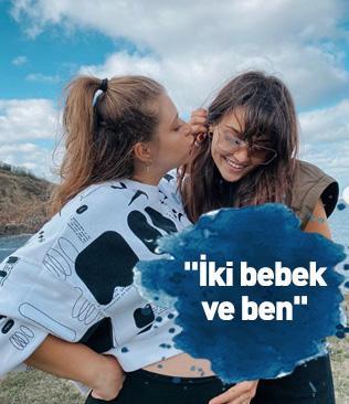 Hande Erçel'den Gamze Erçel paylaşımı: İki bebek ve ben