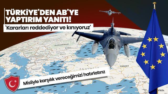 Dışişleri Bakanlığı: AB'nin Suriye ve Doğu Akdeniz kararlarını tümüyle reddediyor ve kınıyoruz