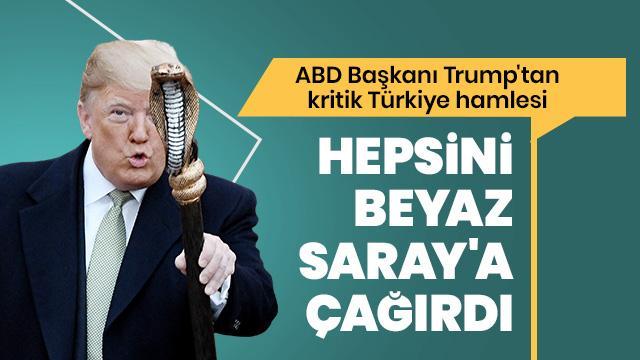 ABD Başkanı Trump'tan kritik Türkiye hamlesi!