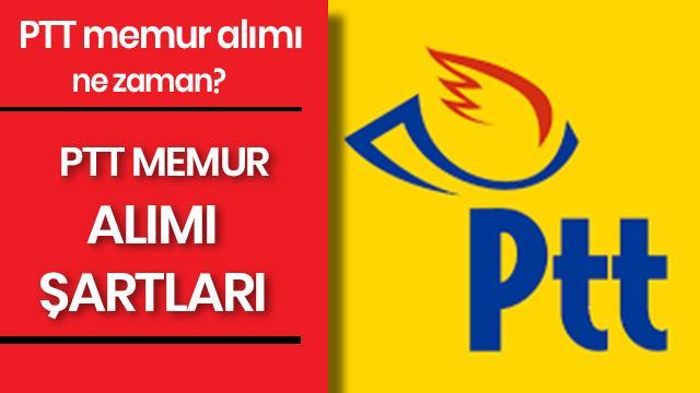 PTT memur alımları 2019 ne zaman? PTT personel alımı şartları neler?
