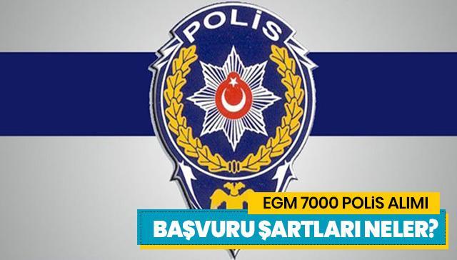 EGM Polis Akademisi 7.000 Polis Adayı alıyor! EGM polis alımı şartları neler?