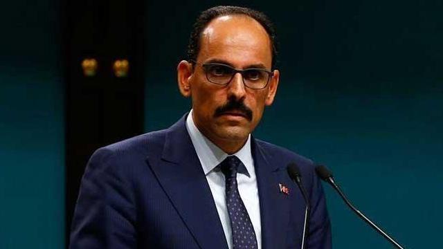 Cumhurbaşkanlığı Sözcüsü Kalın: Türkiye'nin kurmak istediği güvenli bölge DEAŞ ile mücadeleye zarar vermeyecek