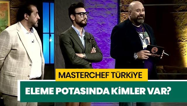 Masterchef Türkiye eleme adayı kim? Masterchef'te bu hafta kim elendi?