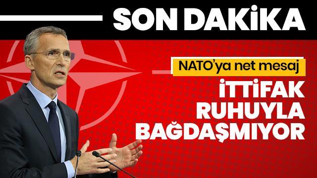 Bakanlık'tan NATO'ya net mesaj: İttifak ruhuyla bağdaşmamaktadır