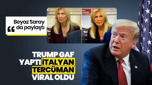 Trump gaf yaptı, İtalyan tercüman gündem oldu