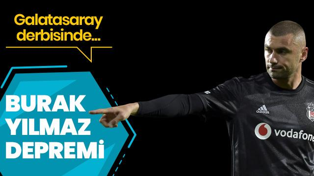 Beşiktaş'ta Burak Yılmaz depremi! Derbide...