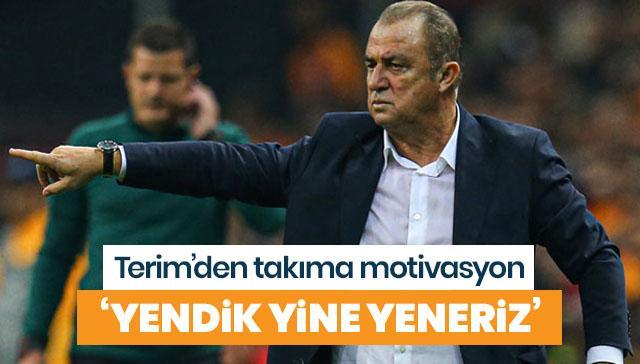 Fatih Terim'den oyuncularına: 'Yendik, yine yeneriz'