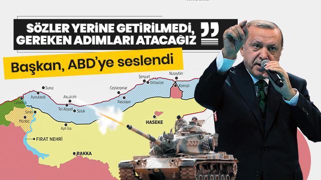 Başkan Erdoğan: Verilen sözler yerine getirilmedi, gereken adımları atacağız