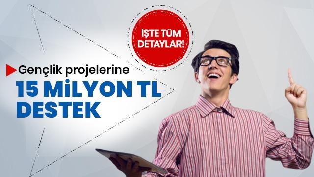 Bakanlık duyurdu: Gençlik projelerine 15 milyon TL destek
