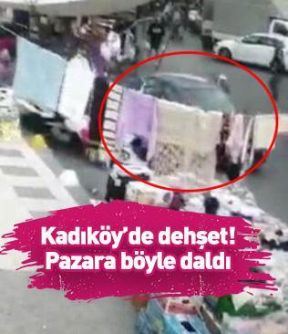 Kadıköy'de dehşet! Otomobiliyle pazara daldı!