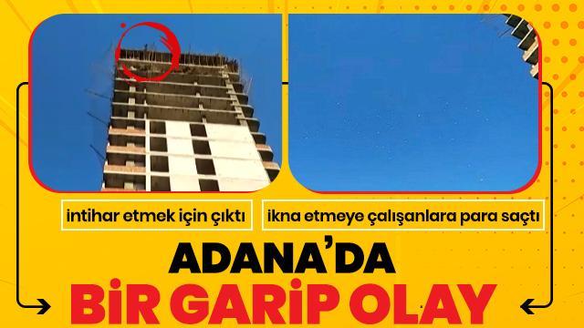 Adana'da garip olay! Parasızlıktan intihara kalkıştı, para saçtı