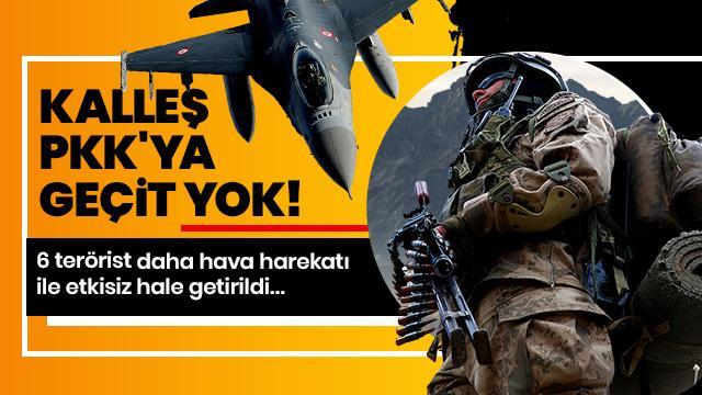PKK'ya ağır darbe! 6 terörist hava harekatı ile etkisiz hale getirildi