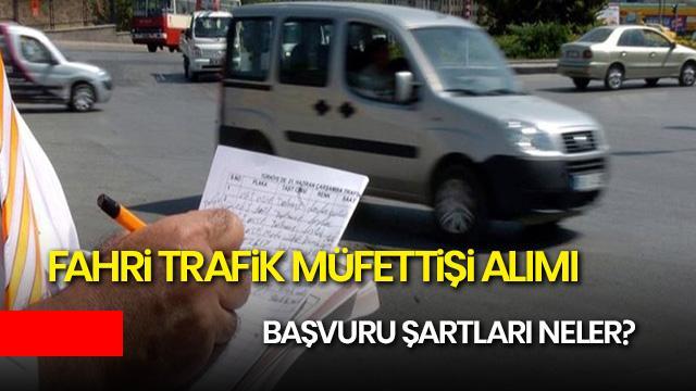 Fahri Trafik Müfettişi başvurusu nasıl yapılır? Fahri Trafik Müfettişi başvuru şartları haberimizde