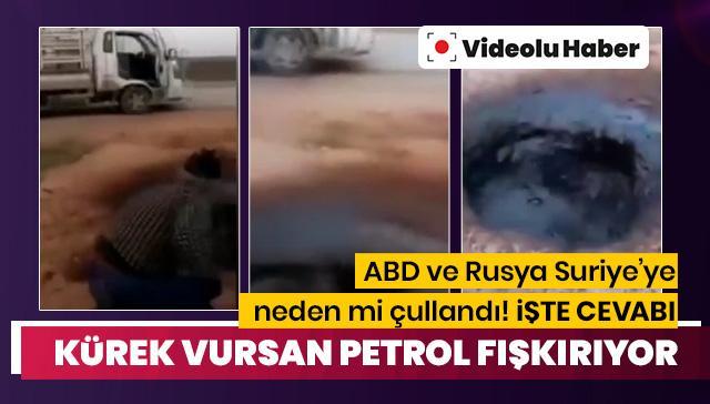 Suriye topraklarından petrol fışkırıyor