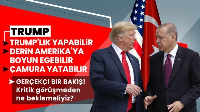Başkan Erdoğan-Trump görüşmesinde bütün sorunlar çözülecek mi?