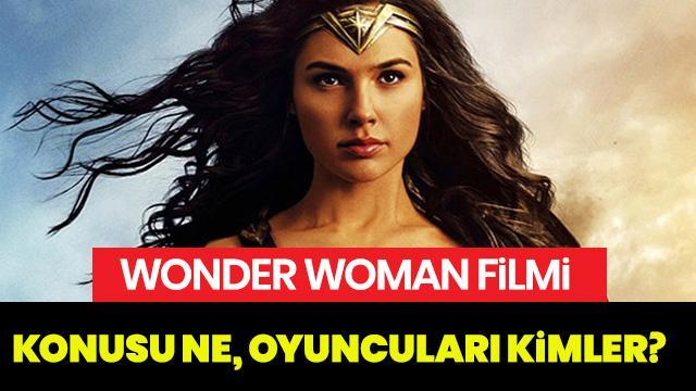 Wonder Woman ne demek? Wonder Woman konusu ne, oyuncuları kim?