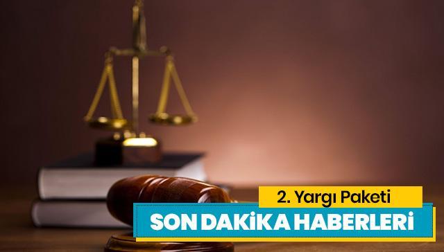 2. Yargı Paketi son dakika gelişmeleri: 2. Yargı Paketi ne zaman meclise gelecek?