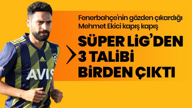 Ekici'ye Süper Lig'den 3 talip