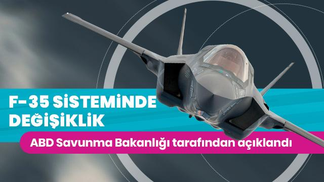 ABD'den F-35 ile ilgili flaş açıklama: Değişecek