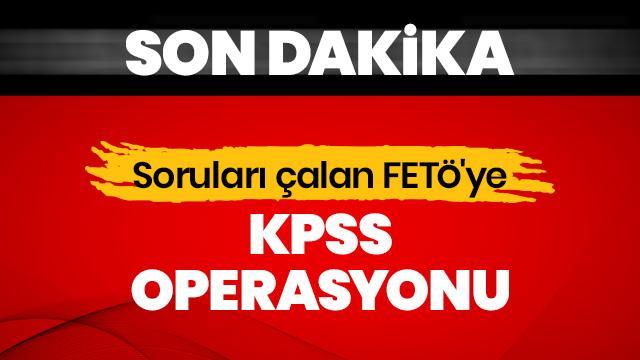 Soruları çalan FETÖ'ye KPSS operasyonu