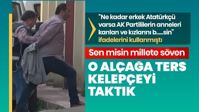 Alçak küfürler eden İYİ Parti'li il başkanına ters kelepçe takıldı