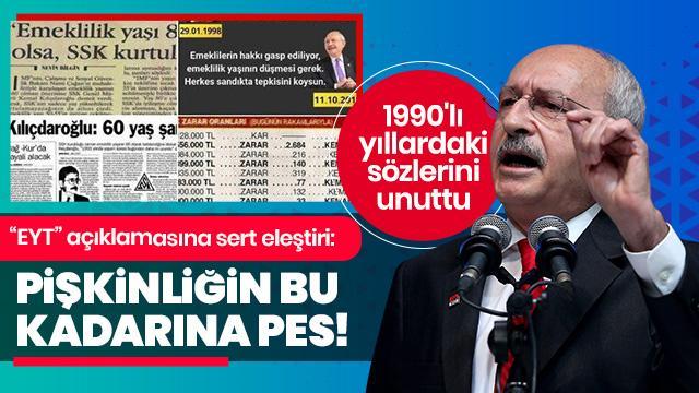 """Kılıçdaroğlu'nun """"EYT"""" açıklamasına sert eleştiri: Pişkinliğin bu kadarına pes doğrusu"""